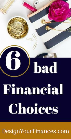 6 Bad Financial Choices